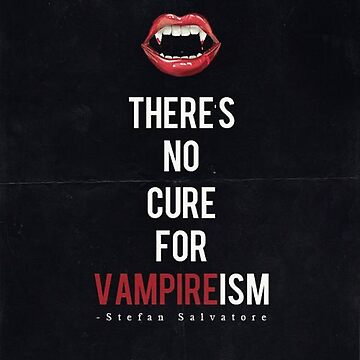 There's no cure for vampirism - The Vampire Diaries  by shipwithme