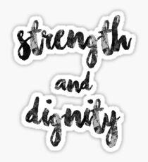 Strength & Dignity Sticker