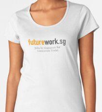 Future Work SG - Jobs in Singapore for Tomorrow Today Women's Premium T-Shirt