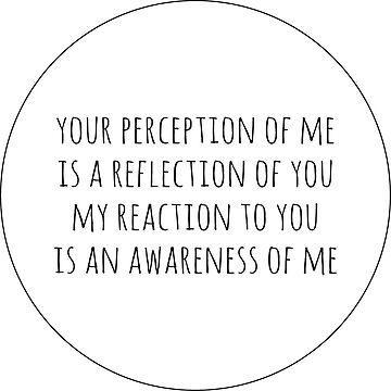 Affirmation Shirts - Perception & Awareness by jorginaanderson