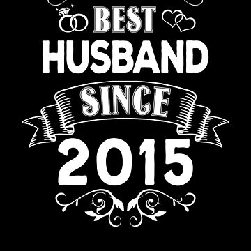Best Husband Since 2015 by Distrill