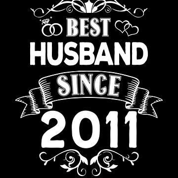 Best Husband Since 2011 by Distrill