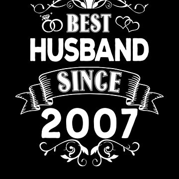 Best Husband Since 2007 by Distrill