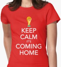 Keep Calm, It's Coming Home Women's Fitted T-Shirt