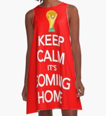 Keep Calm, It's Coming Home A-Line Dress