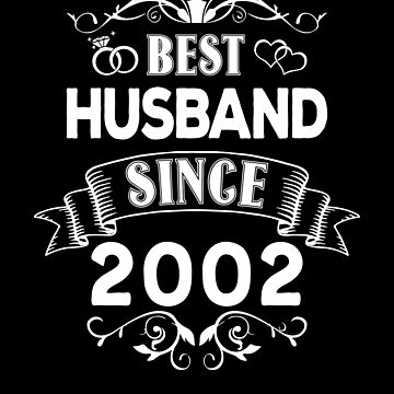 Best Husband Since 2002 by Distrill