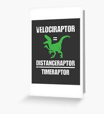 Velociraptor Equals Distance Over Time Raptor Greeting Card