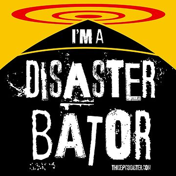 I'm A Disasterbator by ThisEpicDisastr