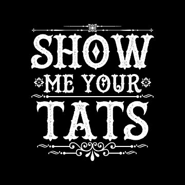 Show me your Tats by BoggsNicolasArt