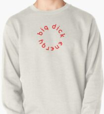 Big Dick Energie Sweatshirt