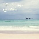 The Sea sings my Name by Lucia Fischer