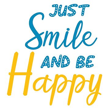 Just smile and be happy shirt, smile quotes, Be Happy, smile face shirt by Yedesign