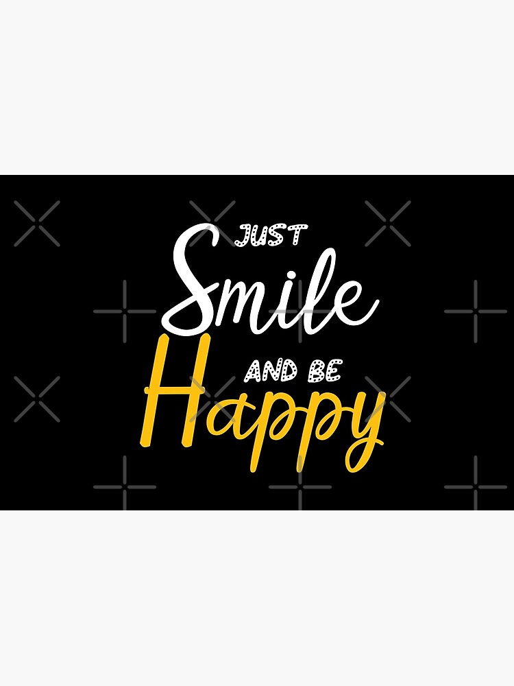 just smile and be happy motivational attitude shirt smile quotes