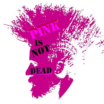 Pink is not dead by strepho