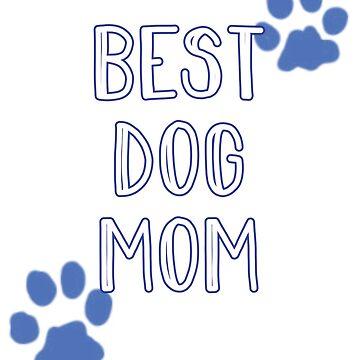 Best Dog Mom by SuperUberLame