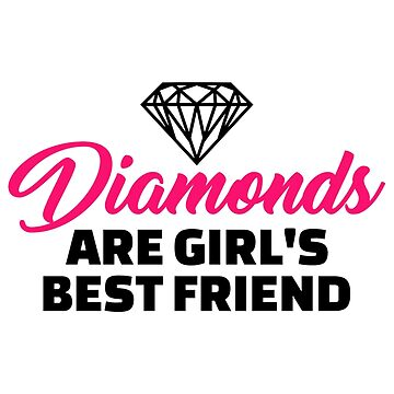 Diamonds are girl's best friend by Designzz