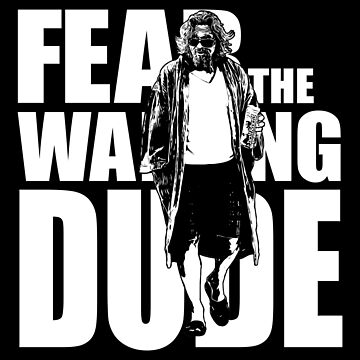 Fear The Walking Dude by bigtimmystyle