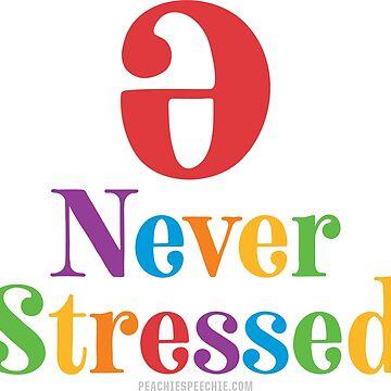 Never Stressed © by Peachie Speechie ® by PeachieSpeechie
