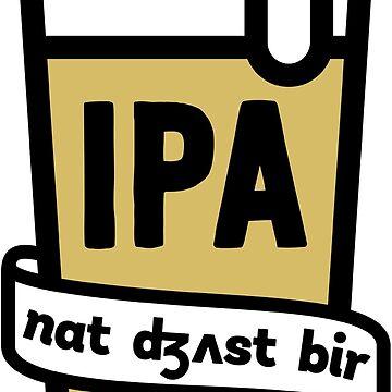 IPA - Not Just Beer by Peachie Speechie ® by PeachieSpeechie