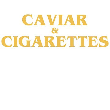 CAVIAR AND CIGARETTES by mildstorm