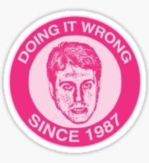 """Doing It Wrong Since 1987"" Pink Man! Sticker"