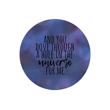 You Dove Through a Hole in the Universe For Me (Black) by stuffsaralikes