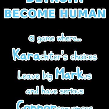 Detroit: Become Human – Kara, Markus, Connor (Blue Text White Outline - Funny Gaming Quote) by From-Now-On