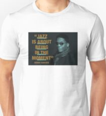 """Herbie Hancock - Jazz Quotes  """"Jazz Is About Being In The Moment"""" Unisex T-Shirt"""