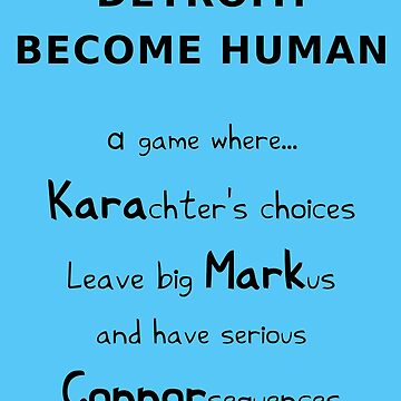 Detroit: Become Human - Kara, Markus, Connor (Black Text - Funny Gaming Quote) by From-Now-On