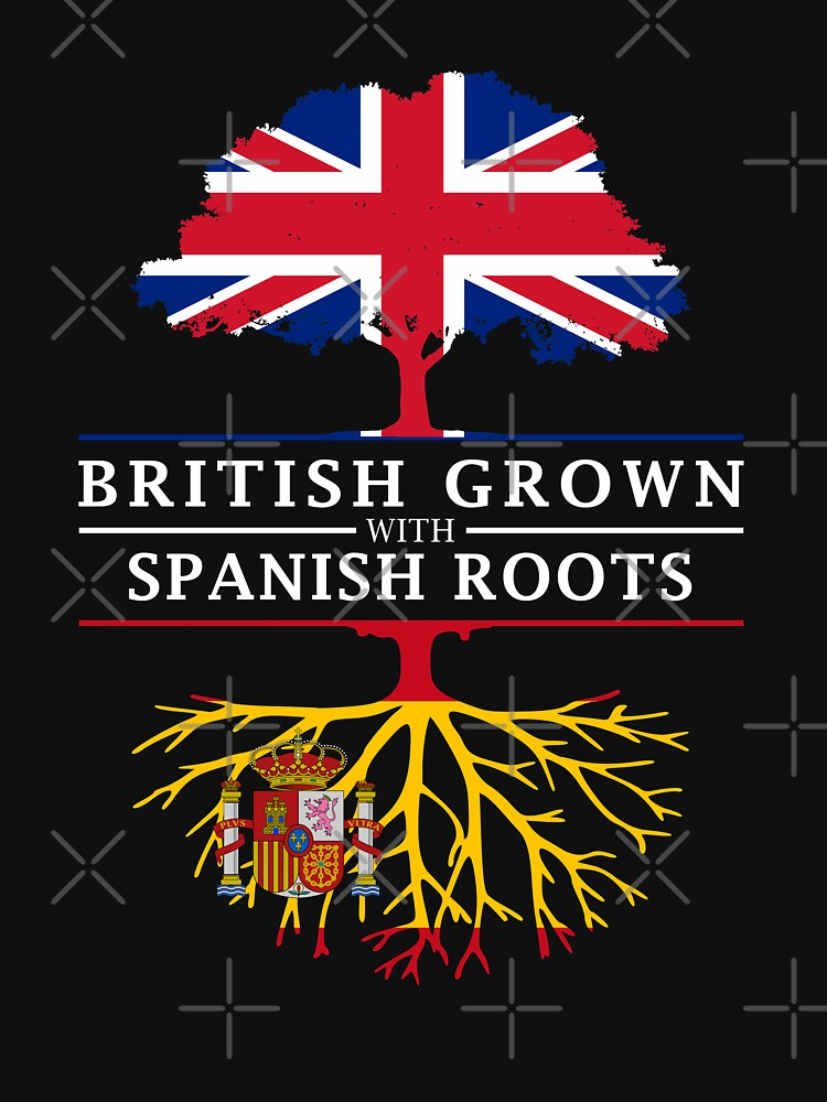 British Grown with Spanish Roots   Spain Design by ockshirts