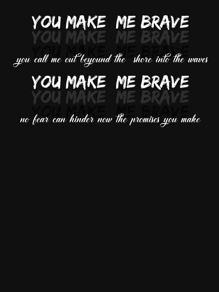 Make me brave by JeferCelmer