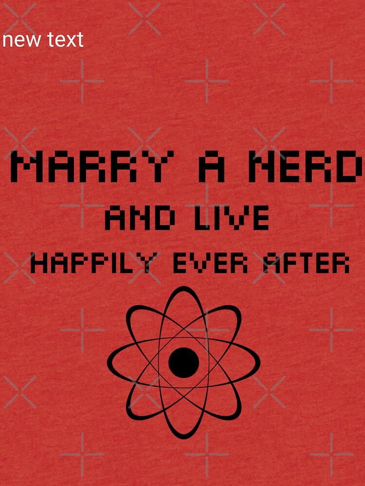 Marry a nerd and live happily ever after  by Antione235