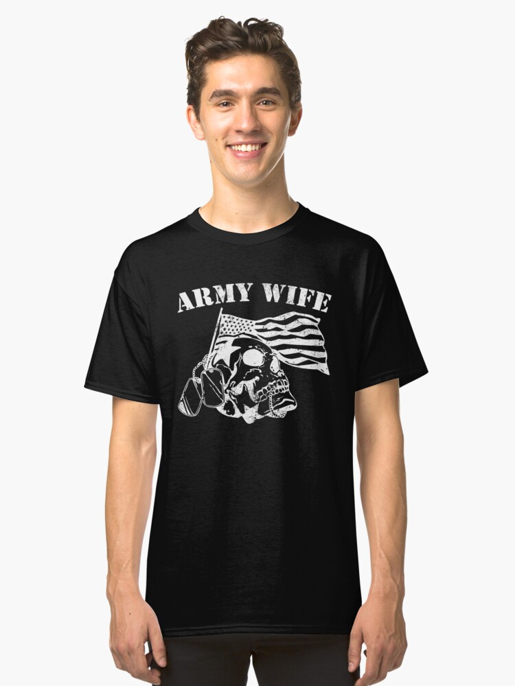 Army wifedangerous military veteran army Classic T-Shirt Front