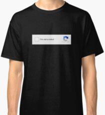 Ich bin kein Roboter CAPTCHA Classic T-Shirt