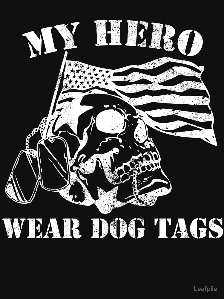 My hero weats dog tags military veteran army by Leafpile
