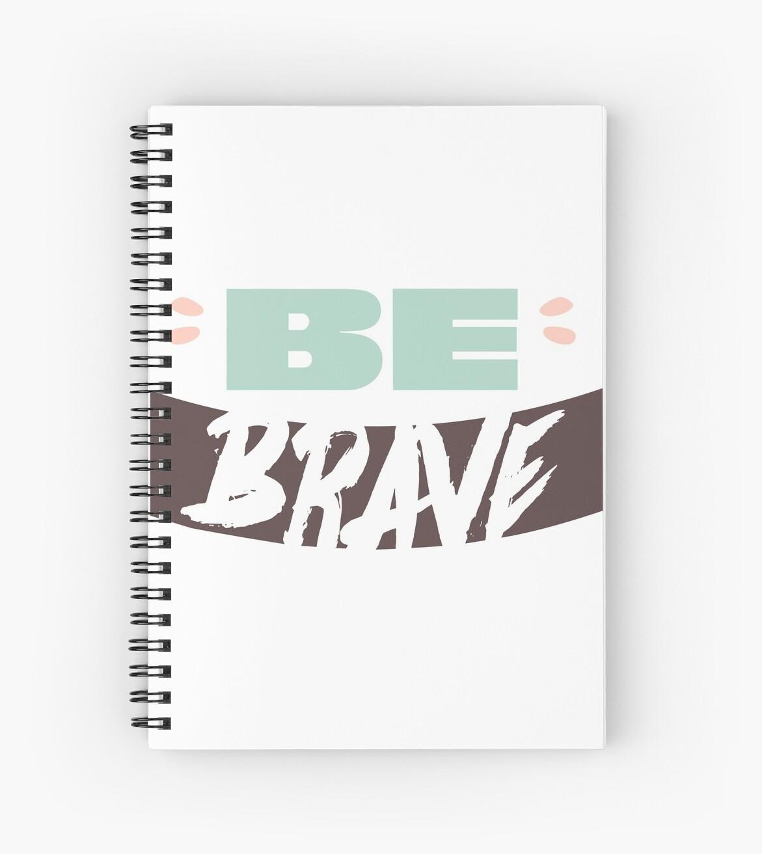 "Original Hand-drawn ""Be Brave"" Inspirational Design by baddawge"