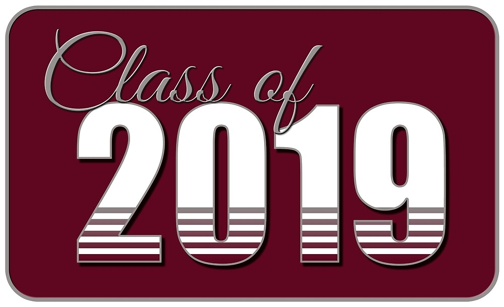 Class of 2019 Maroon by MomMcWin