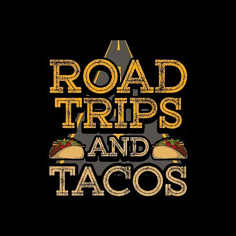 Road Trips and Tacos by JordConnect