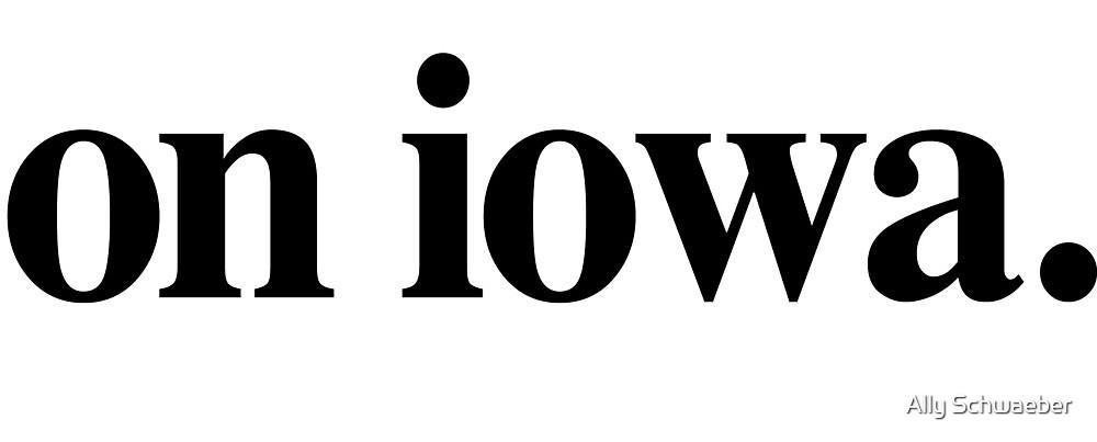 On Iowa by Ally Schwaeber