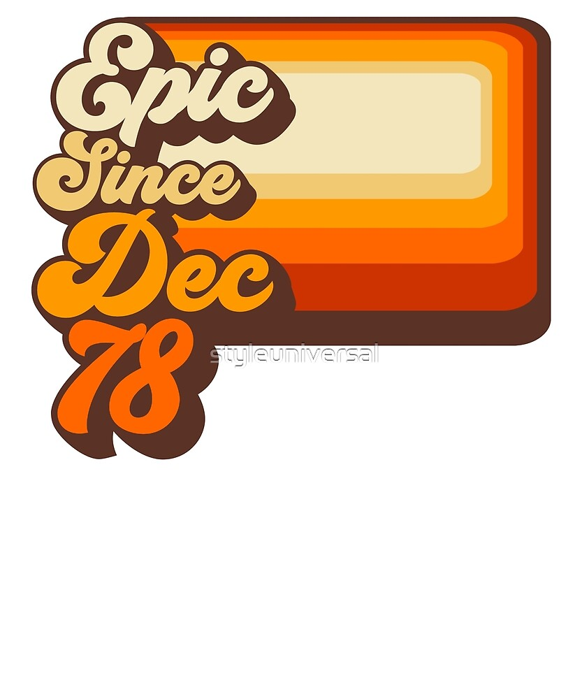 Epic Since December 1978 by styleuniversal