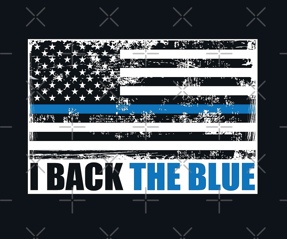 The thin blue line I back the blue USA MAGA Law Enforcement and policemen USA Flag Blue lives matter Grunge style by iresist
