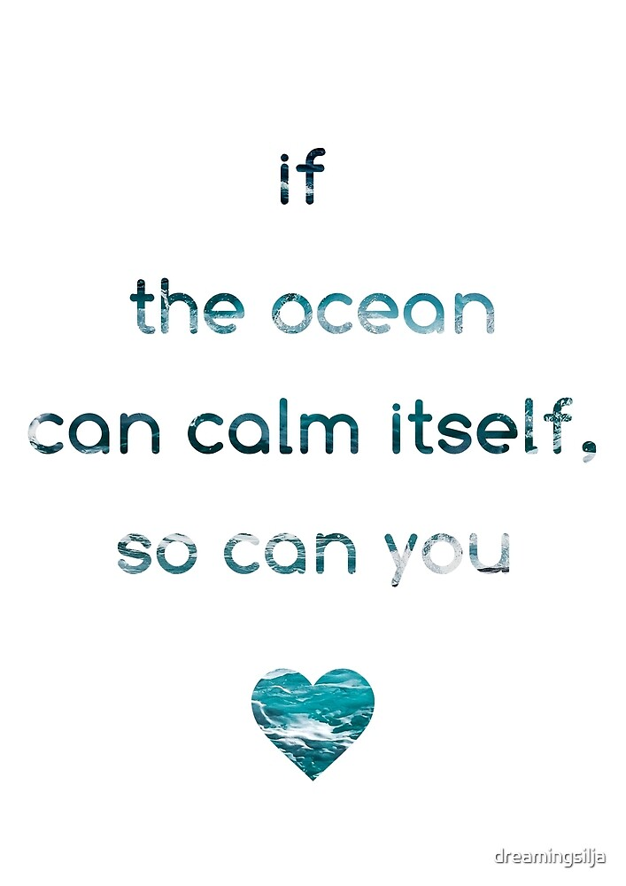 Calm Ocean Quote by dreamingsilja