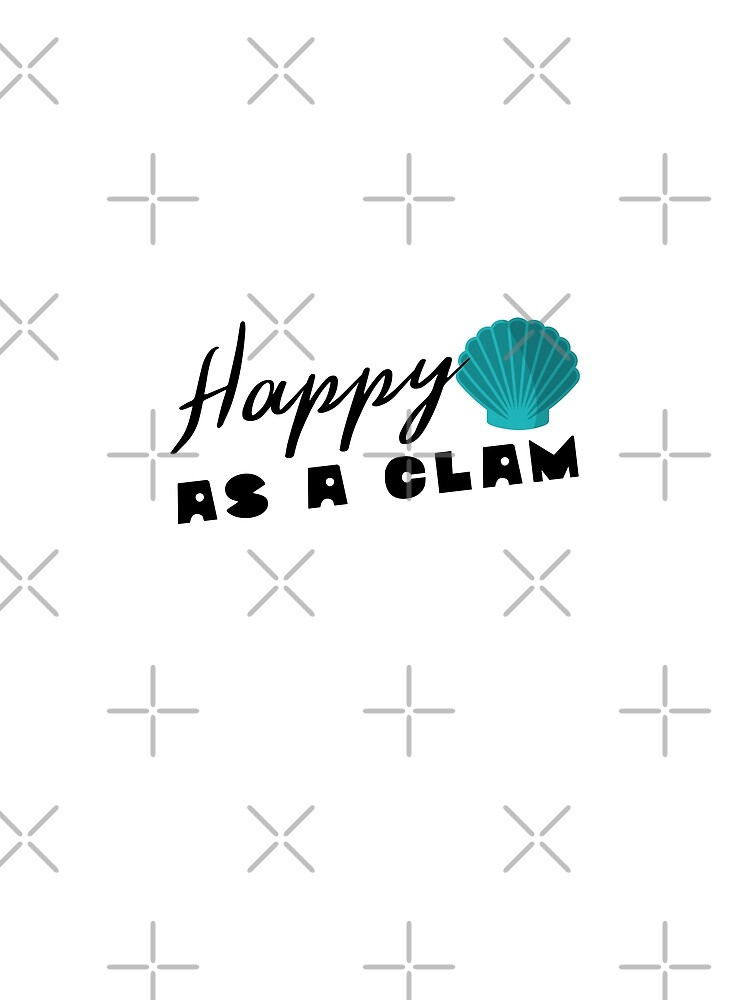 """Original Hand-drawn """"Happy as a Clam"""" Inspirational and Fun Design by baddawge"""