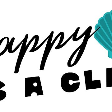 "Original Hand-drawn ""Happy as a Clam"" Inspirational and Fun Design by baddawge"