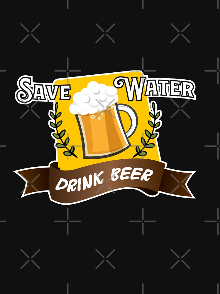 Save Water Drink Beer - gift idea by vicoli-shirts