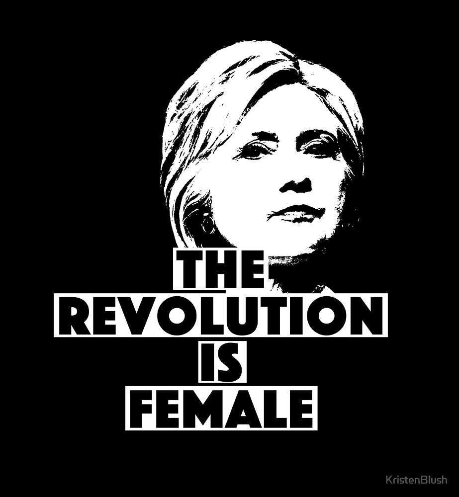 The Revolution Is Female by KristenBlush