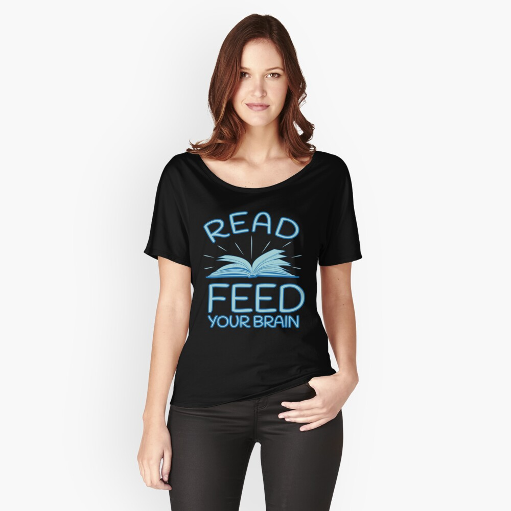 Read Feed Your Brain Women's Relaxed Fit T-Shirt Front