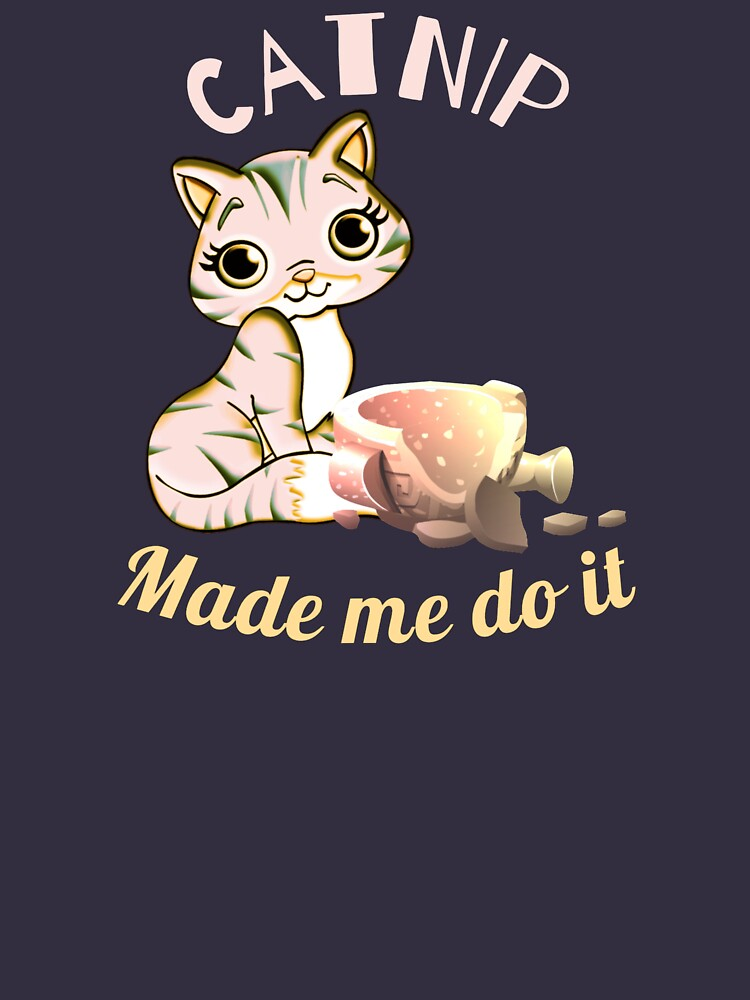 Naughty Kitten blames it on Catnip by Atkisson