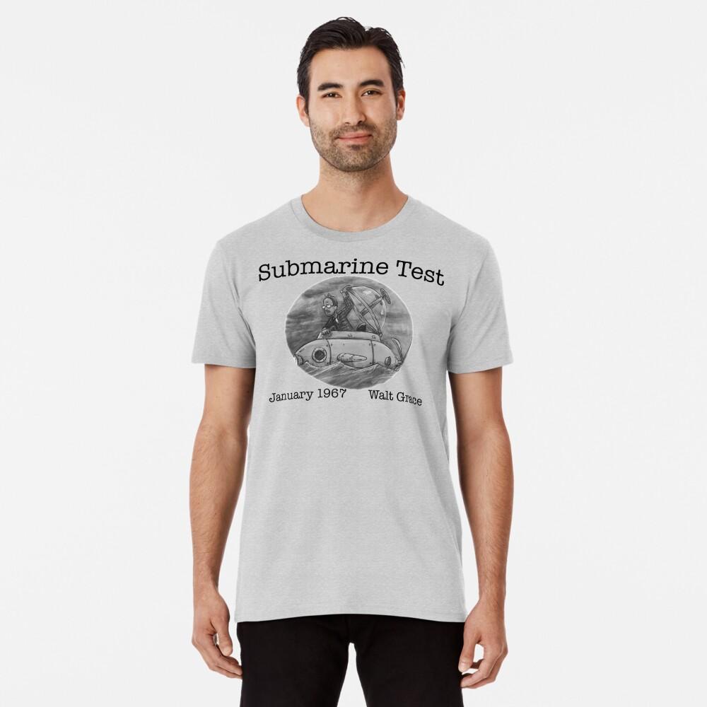 Walt Grace-Submarine Test 1967 Men's Premium T-Shirt Front
