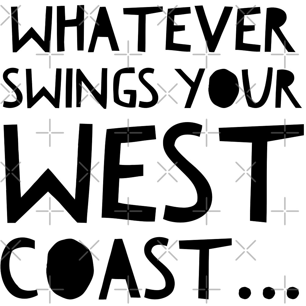 Whatever Swings Your West Coast BL by Funkymask